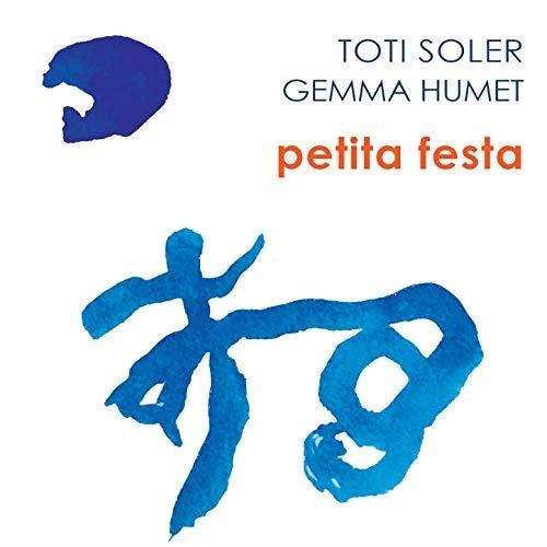 Toti Soler & Gemma Humet / Petita Festa