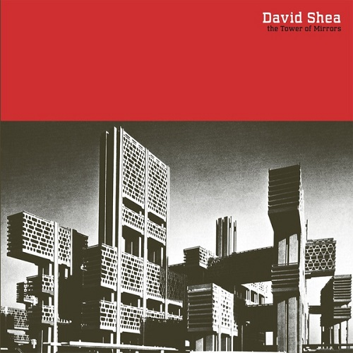 David Shea / The Tower of Mirrors