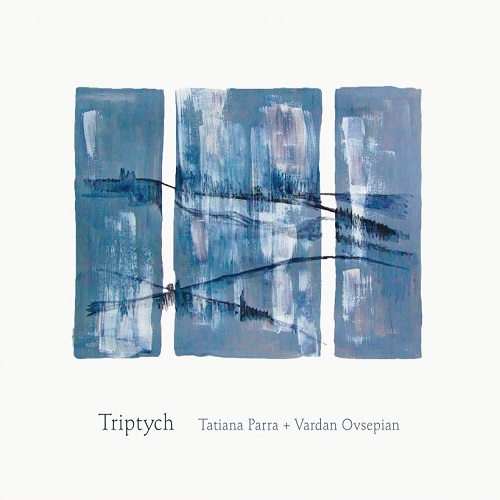Tatiana Parra + Vardan Ovsepian / Triptych
