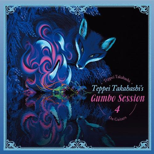 Teppei Takahashi / Teppei Takahashi's Gumbo Session 4