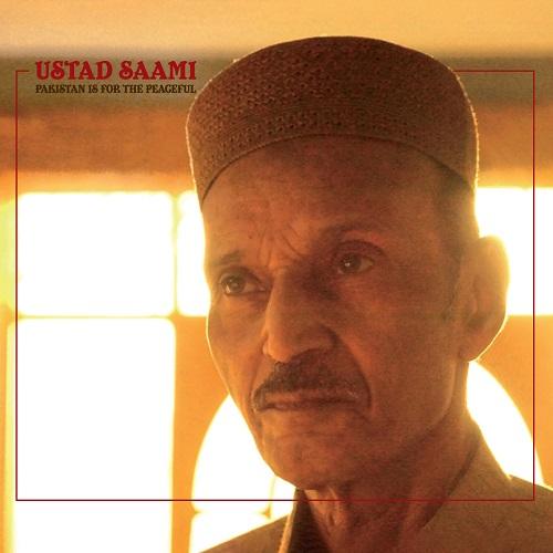 Ustad Saami / Pakistan Is for the Peaceful