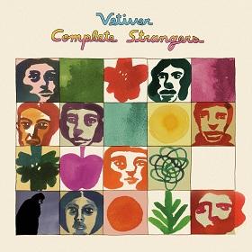 Vetiver / Complete Strangers