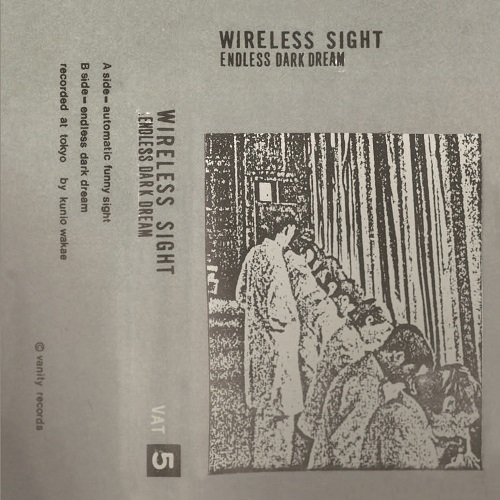 Wireless Sight / Endless Dark Dream