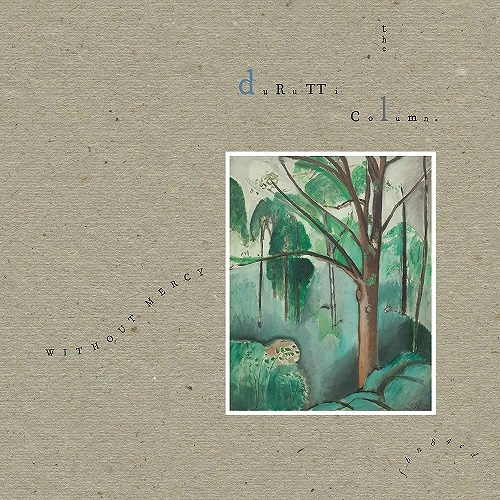 The Durutti Column / Without Mercy