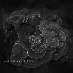 Yannick Dauby / 咾咕厝 (Coral House) Penghu Experimental Sound Studio Vol2