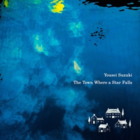 Yousei Suzuki/ The Town where a Star Falls