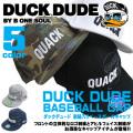 DUCK DUDE キャップ ダックデュード ベースボールキャップ 立体的なロゴ刺繍とアヒルフェイス刺繍 帽子 CAP-042