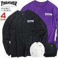 THRASHER Tシャツ 胸ポケット付き 長袖Tシャツ メンズ トップス スラッシャー ロゴ THRASHER-092