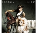 SHOW (ショウ・ルオ)日本盤シングルFantasy 初回盤A (CD+DVD)