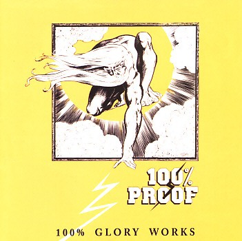100% PROOF(UK) / 100% Glory Works