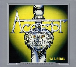 ACCEPT (Germany) / I'm A Rebel + 1 (Platinum edition)