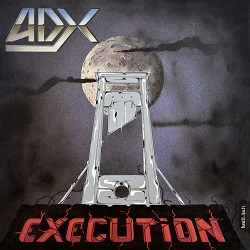 ADX (France) / Execution + 8 (2021 reissue)
