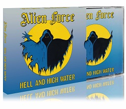 ALIEN FORCE (Denmark) / Hell And High Water + 7 (2019 reissue)