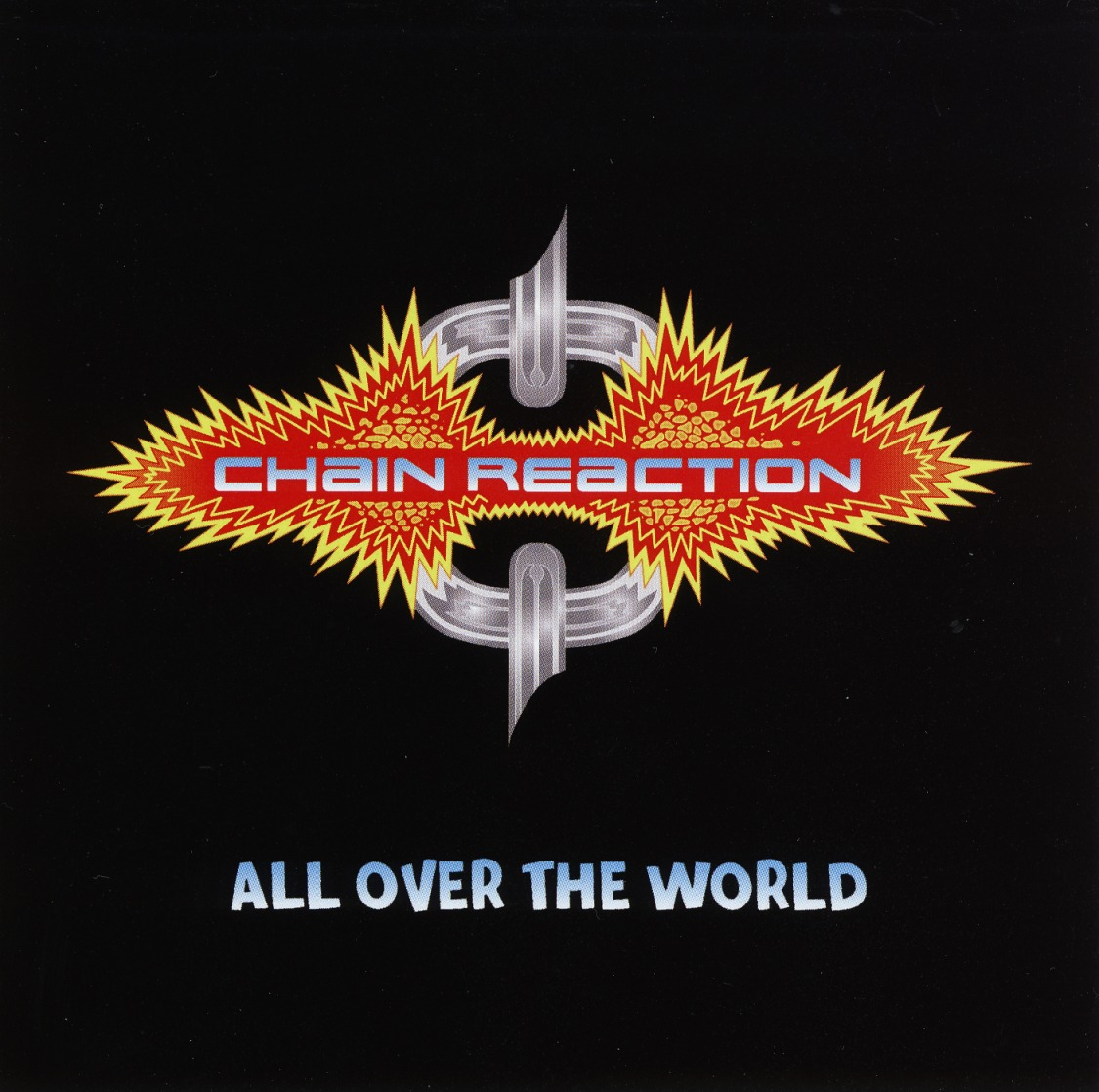 CHAIN REACTION (UK) / All Over The World