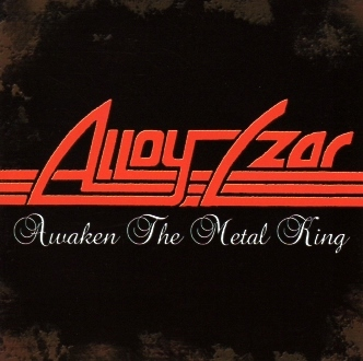 ALLOY CZAR (US) / Awaken The Metal King