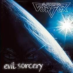 ARIDA VORTEX (Russia) / Evil Sorcery (2013 reissue)