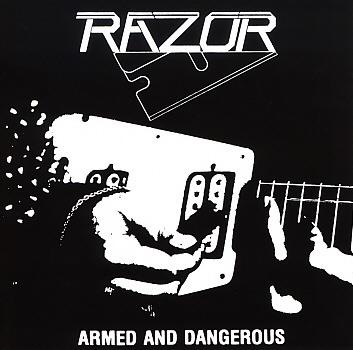 RAZOR(Canada) / Armed And Dangerous