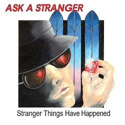 ASK A STRANGER (US) / Stranger Things Have Happened