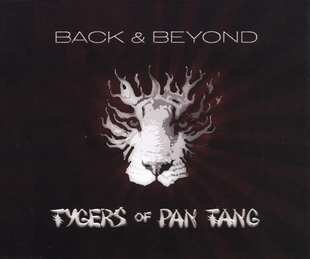 TYGERS OF PAN TANG (UK) / Back & Beyond