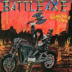 BATTLEAXE (UK) / Burn This Town (collector's item)
