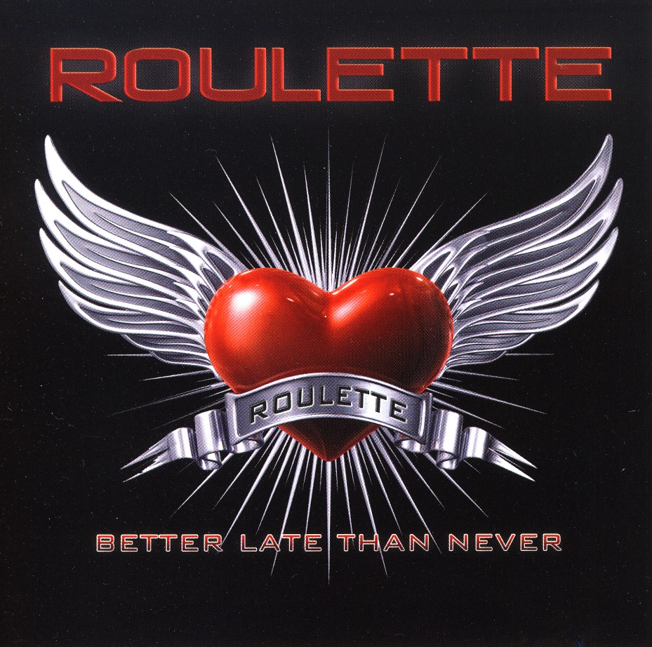 ROULETTE (Sweden) / Better Late Than Never (16 tracks)