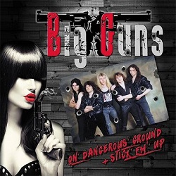 BIG GUNS (UK) / On Dangerous Ground + Stick 'em Up