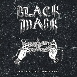 BLACK MASK (Mexico) / Warriors Of The Night