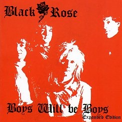 BLACK ROSE (UK) / Boys Will Be Boys - Expanded Edition (2019 repress)