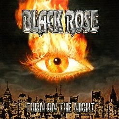 BLACK ROSE (Sweden) / Turn On The Night