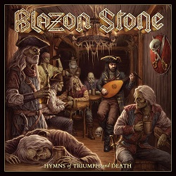 BLAZON STONE (Sweden) / Hymns Of Triumph And Death