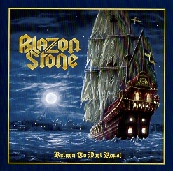 BLAZON STONE (Sweden) / Return To Port Royal + 1 (2016 edition)