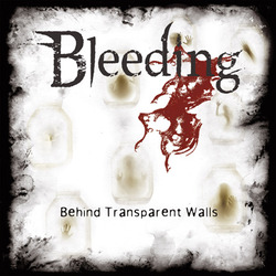 BLEEDING (Germany) / Behind Transparent Walls