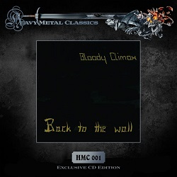 BLOODY CLIMAX (Germany) / Back To The Wall + 7