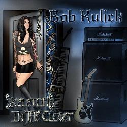 BOB KULICK (US) / Skeletons In The Closet