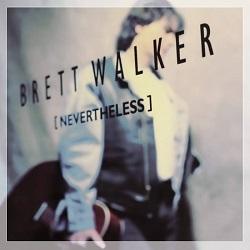 BRETT WALKER (US) / Nevertheless + 1