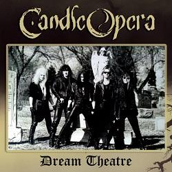 CANDLE OPERA (Canada) / Dream Theatre + 4