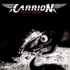 CARRION (Switzerland) / Evil Is There! (2014 reissue 2CD)