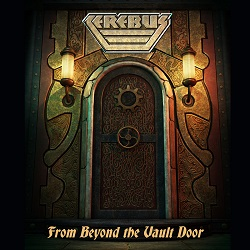 CEREBUS (US) / From Beyond The Vault Door