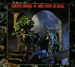 CIRITH UNGOL (US) / One Foot In Hell (2016 reissue)