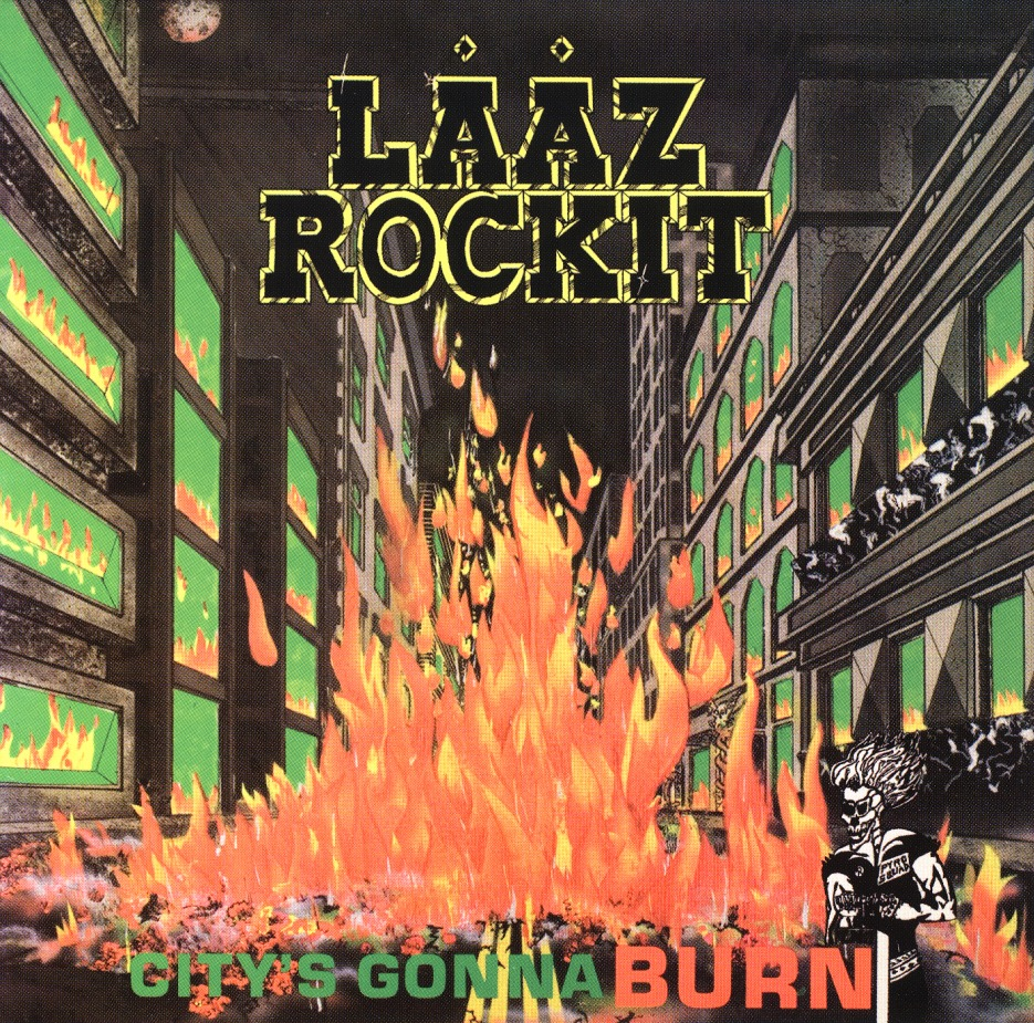 LAAZ ROCKIT (US) / City's Gonna Burn + 2