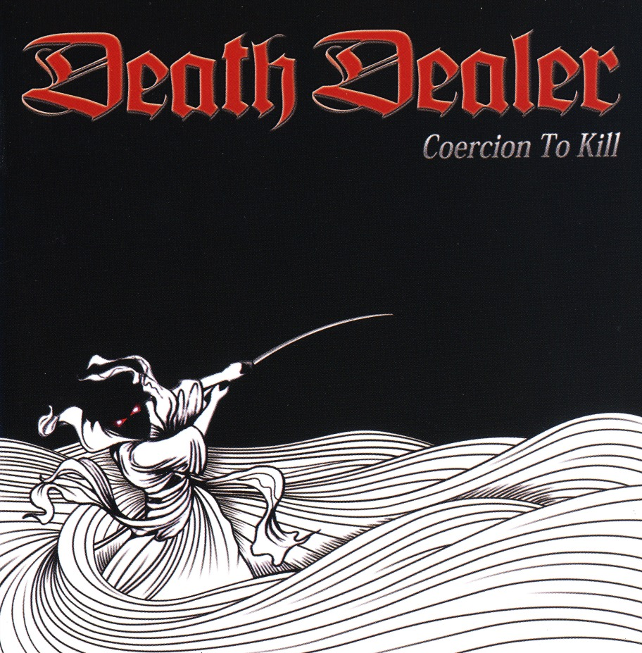 DEATH DEALER (Canada) / Coercion To Kill