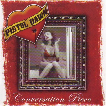 PISTOL DAWN(US) / Conversation Piece