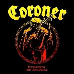 CORONER(Switzerland) / Punishment For Decadence