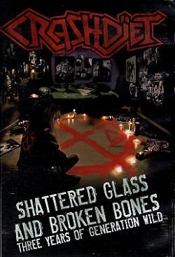 CRASHDIET (Sweden) / Shattered Glass And Broken Bones (DVD)