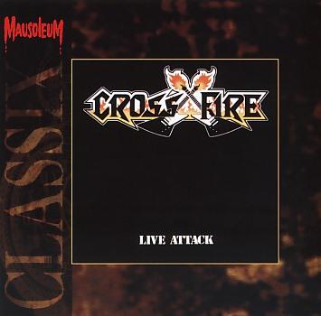 CROSSFIRE (Belgium) / Live Attack (Mausoleum Classix)