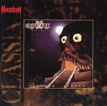 CROSSFIRE (Belgium) / Second Attack (Mausoleum Classix)