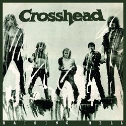 CROSSHEAD (Belgium) / Raising Hell + 6