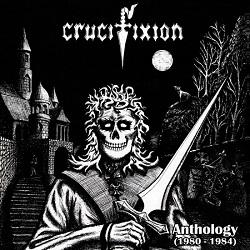 CRUCIFIXION (UK) / Anthology (1980-1984)