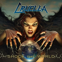 CRUELLA (US) / Shock The World (2017 reissue)