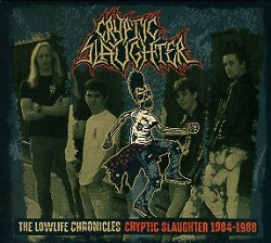 CRYPTIC SLAUGHTER (US) / The Lowlife Chronicles: Cryptic Slaughter 1984-1988 (CD+DVD)